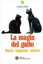 LA MAGIA DEL GATTO Storie, leggende, misteri di Laura Fezia