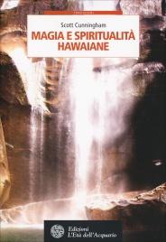MAGIA E SPIRITUALITà HAWAIANE di Scott Cunningham