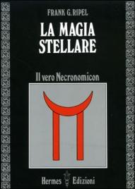 LA MAGIA STELLARE Il vero Necronomicon di Frank G. Ripel
