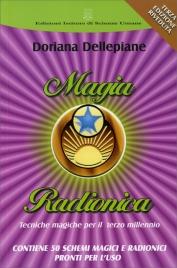 MAGIA RADIONICA Tecniche magiche per il terzo millennio. Terza Edizione riveduta ed ampliata di Doriana Dellepiane