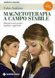 MAGNETOTERAPIA A CAMPO STABILE Nuova edizione di Fabio Ambrosi