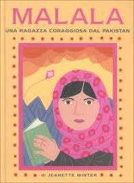 MALALA: UNA RAGAZZA CORAGGIOSA DEL PAKISTAN Iqbal: un Ragazzo Coraggioso del Pakistan di Jeanette Winter