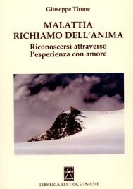 MALATTIA RICHIAMO DELL'ANIMA Riconoscersi attraverso l'esperienza con amore di Giuseppe Tirone