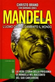 MANDELA - L'UOMO CHE HA CAMBIATO IL MONDO di Christo Brand, Barbara Jones