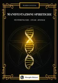 MANIFESTAZIONI SPIRITICHE Testimonianze, Studi, Ipotesi di Mario Contino