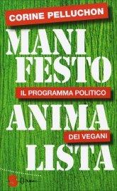 MANIFESTO ANIMALISTA Il programma politico dei vegani di Corine Pelluchon
