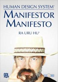 MANIFESTOR MANIFESTO - HUMAN DESIGN SYSTEM® di Ra Uru Hu