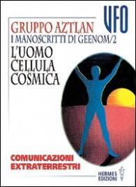 I MANOSCRITTI DI GEENOM - VOL.2: L'UOMO CELLULA COSMICA di Gruppo Aztlan