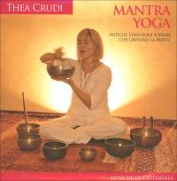 MANTRA YOGA Antiche vibrazioni sonore che liberano la mente di Thea Crudi, Capitanata