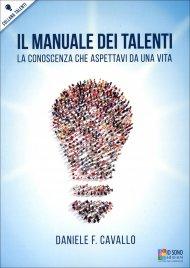 IL MANUALE DEI TALENTI La conoscenza che aspettavi da una vita di Daniele F. Cavallo