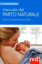 MANUALE DEL PARTO NATURALE Partorire in ospedale secondo naturale di Cynthia Gabriel