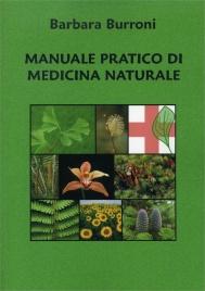 MANUALE PRATICO DI MEDICINA NATURALE di Barbara Burroni