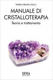 MANUALE DI CRISTALLOTERAPIA di Maria Grazia Cella