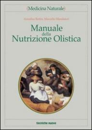 MANUALE DELLA NUTRIZIONE OLISTICA di Marcello Mandatori