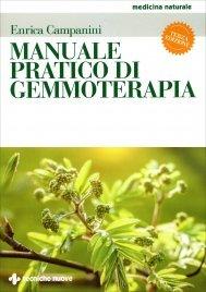 MANUALE PRATICO DI GEMMOTERAPIA II edizione di Enrica Campanini