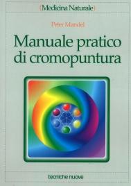 MANUALE PRATICO DI CROMOPUNTURA di Peter Mandel