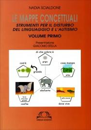 LE MAPPE CONCETTUALI - VOLUME 1 Strumenti per il disturbo del linguaggio e autismo. di Nadia Scialdone