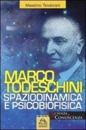 MARCO TODESCHINI (EBOOK) Spaziodinamica e psicobiofisica di Massimo Teodorani