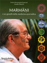 MARMANI - I 107 GIOIELLI DELLA MEDICINA AYURVEDICA di Amadio Bianchi