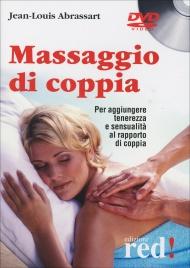 MASSAGGIO DI COPPIA - VIDEOCORSO IN Per aggiungere tenerezza e sensualità al rapporto di coppia di Jean-Louis Abrassart