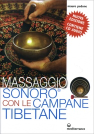 MASSAGGIO SONORO CON LE CAMPANE TIBETANE - CON CD AUDIO ALLEGATO di Mauro Pedone