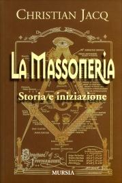 LA MASSONERIA Storia e Iniziazione di Christian Jacq