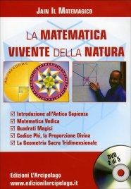 LA MATEMATICA VIVENTE DELLA NATURA di Jain Il Matemagico