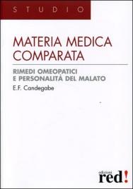 MATERIA MEDICA COMPARATA. RIMEDI OMEOPATICI E PERSONALITà DEL MALATO di E. F. Candegabe