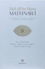 MATHNAWI Il poema del misticismo universale di Jalal Al Din Rumi