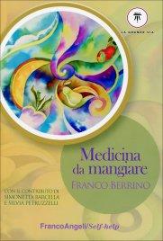 MEDICINA DA MANGIARE Con il contributo di Simonetta Barcella e Silvia Petruzzelli di Franco Berrino