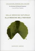 DALLA MEDICINA NATURALE ALLA MEDICINA DELL'INDIVIDUO di Gérard Guéniot