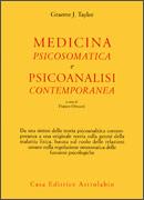 MEDICINA PSICOSOMATICA E PSICOANALISI CONTEMPORANEA di Graeme J. Taylor