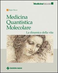 MEDICINA QUANTISTICA MOLECOLARE La dinamica della vita di Beppe Rocca