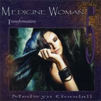 MEDICINE WOMAN 5 - TRANSFORMATION di Medwyn Goodall