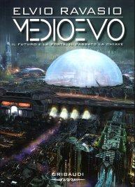 MEDIOEVO Il futuro è la porta, il passato la chiave di Elvio Ravasio