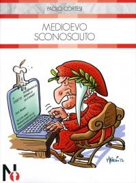 MEDIOEVO SCONOSCIUTO di Paolo Cortesi