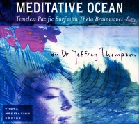 MEDITATIVE OCEAN Timeless pacific surf with theta brainwaves