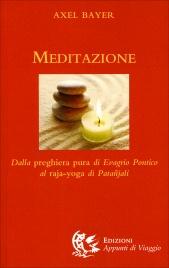 MEDITAZIONE Dalla preghiera pura di Evagrio Pontico al Raja-Yoga di Patanjali di Axel Bayer