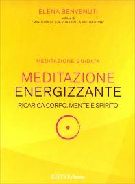 MEDITAZIONE ENERGIZZANTE Ricarica corpo, mente e spirito