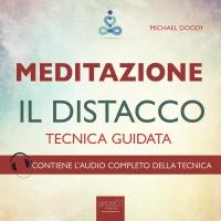MEDITAZIONE - IL DISTACCO (AUDIOLIBRO MP3) Tecnica guidata di Paul L. Green