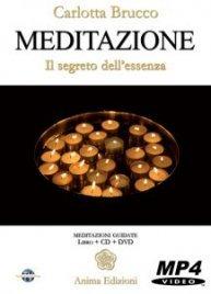 MEDITAZIONE - IL SEGRETO DELL'ESSENZA (VIDEOCORSO DIGITALE) di Carlotta Brucco