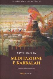 MEDITAZIONE E KABBALAH Le tecniche meditative utilizzate dagli antichi kabbalisti di Aryeh Kaplan