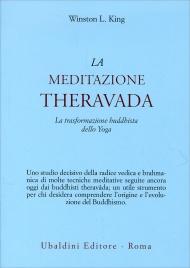 LA MEDITAZIONE THERAVADA La trasformazione buddhista dello yoga di Winston L. King