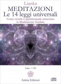 MEDITAZIONI - LE 14 LEGGI UNIVERSALI - 2 CD-AUDIO Come viverle e sperimentarle attraverso la Meditazione Guidata di Lianka Trozzi