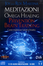 OMEGA HEALING - PREVENTION BRAIN TRAINING - 12 CD AUDIO Come migliorare Salute e Vitalità - My Life University di Roy Martina, Joy Martina
