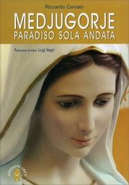 MEDJUGORJE - PARADISO SOLA ANDATA di Riccardo Caniato