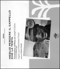 MEGLIO PERDERE IL CAPPELLO CHE LA TESTA Conversazioni sull'Africa con Joseph Ki-Zerbo di Massimiliano Troiani