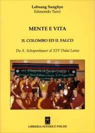 MENTE E VITA Il Colombo Ed Il Falco: Da A. Schopenhauer al XIV Dalai Lama di Edmondo Turci