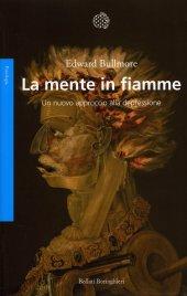 LA MENTE IN FIAMME Un nuovo approccio alla depressione di Edward Bullmore