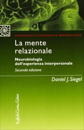 LA MENTE RELAZIONALE Neurobiologia dell'esperienza interpersonale di Daniel J. Siegel
